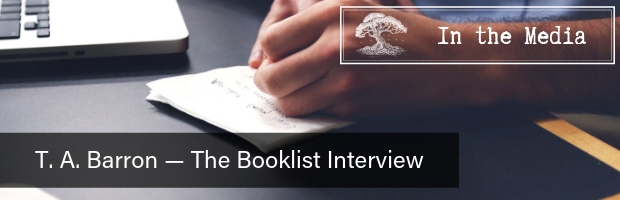 T. A. Barron — The Booklist Interview