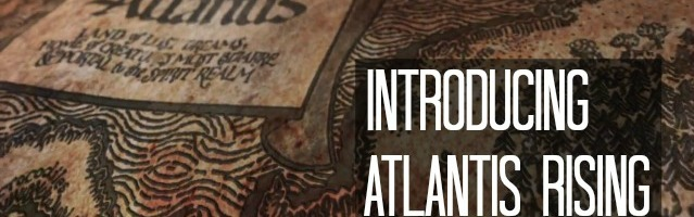 "Introducing ""Atlantis Rising"""
